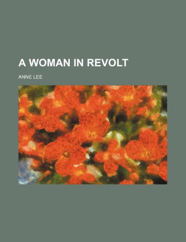 A woman in revolt (0217314171) by Lee, Anne