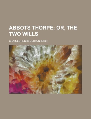 9780217314398: Abbots Thorpe; Or, the Two Wills
