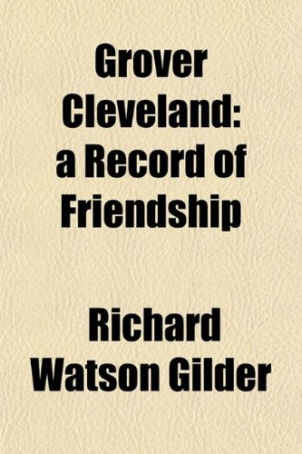 9780217315098: Grover Cleveland; A Record of Friendship