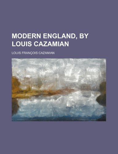 9780217316682: Modern England, by Louis Cazamian