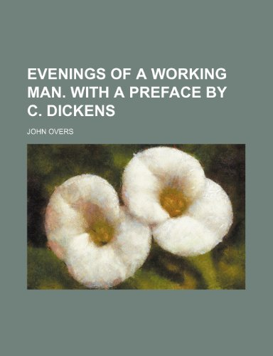 9780217317641: Evenings of a Working Man. with a Preface by C. Dickens