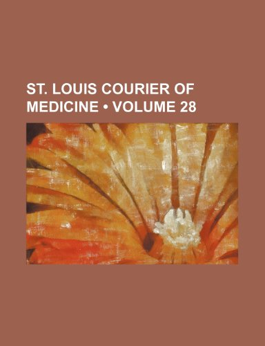 9780217321785: St. Louis Courier of Medicine (Volume 28)