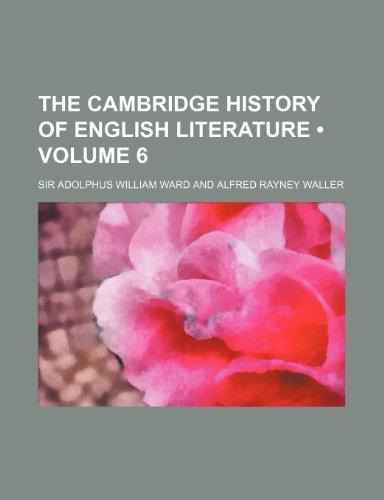 9780217326940: The Cambridge History of English Literature (Volume 6)