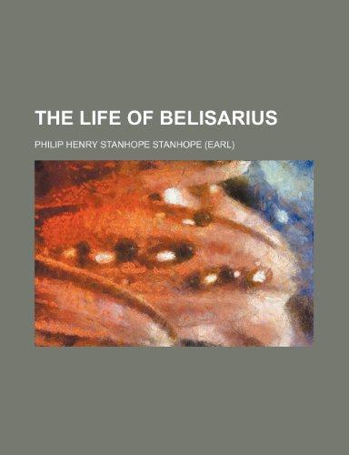 The Life of Belisarius: Philip Henry Stanhope