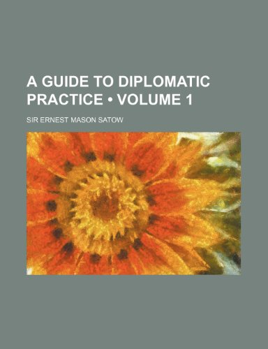9780217335577: A Guide to Diplomatic Practice (Volume 1