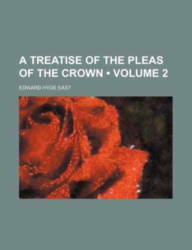 9780217344036: A Treatise of the Pleas of the Crown (Volume 2)