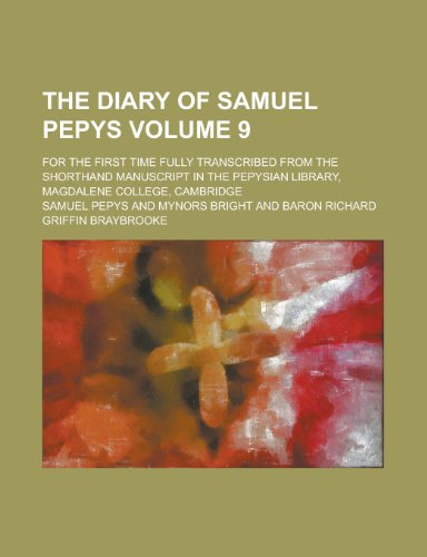 9780217345613: The Diary of Samuel Pepys; For the First Time Fully Transcribed from the Shorthand Manuscript in the Pepysian Library, Magdalene College, Cambridge Vo