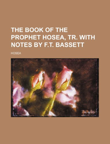 9780217351171: The Book of the Prophet Hosea, Tr. With Notes by F.t. Bassett