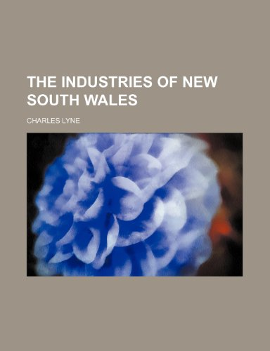 9780217351614: The Industries of New South Wales