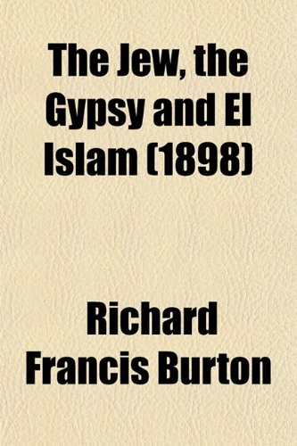 9780217352796: The Jew; The Gypsy and El Islam
