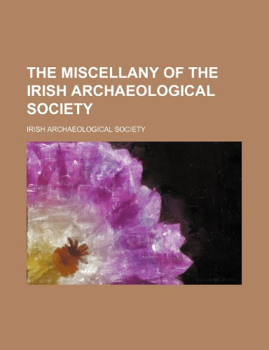 9780217357319: The Miscellany of the Irish Archaeological Society (Volume 1)