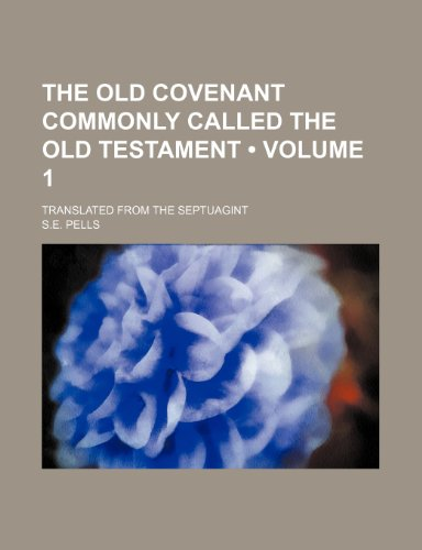 9780217361545: The Old Covenant commonly called the Old Testament (Volume 1); translated from the Septuagint