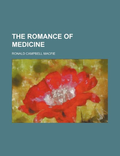 9780217369251: The Romance of Medicine