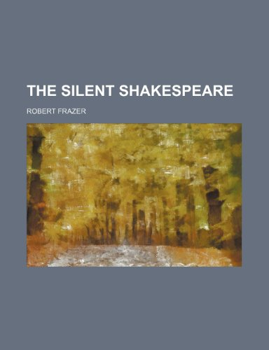 9780217371384: The Silent Shakespeare