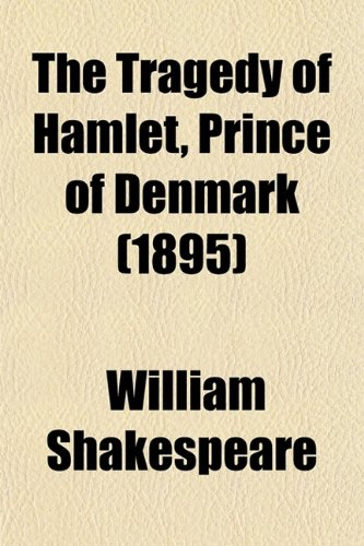 9780217374972: The Tragedy of Hamlet, Prince of Denmark (1895)