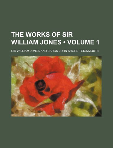 9780217375788: The Works of Sir William Jones (Volume 1)
