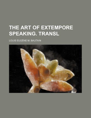 9780217378185: The Art of Extempore Speaking. Transl