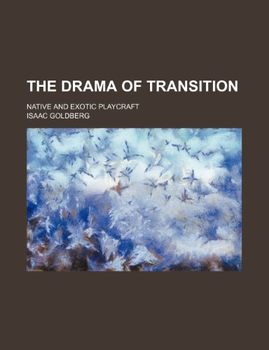 9780217383387: The Drama of Transition; Native and Exotic Playcraft