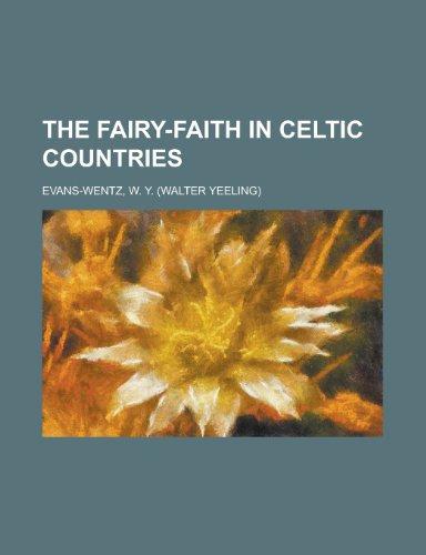 9780217384957: The Fairy-Faith in Celtic Countries