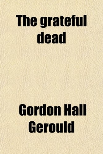 9780217386876: The Grateful Dead (Volume 60); The History of a Folk Story