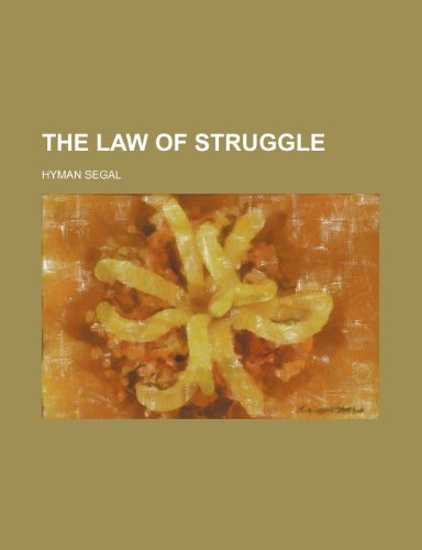 9780217392075: The law of struggle