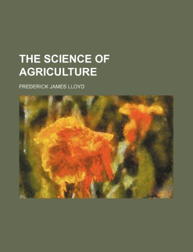 9780217397377: The Science of Agriculture
