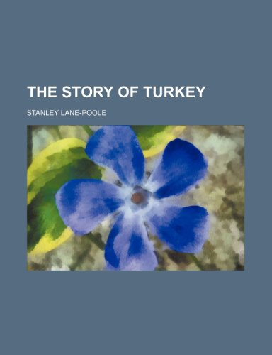 The story of Turkey (0217398545) by Stanley Lane-Poole