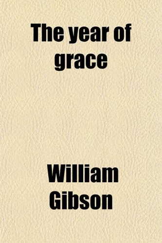 9780217405089: The Year of Grace (Volume 1859); A History of the Revival in Ireland, a