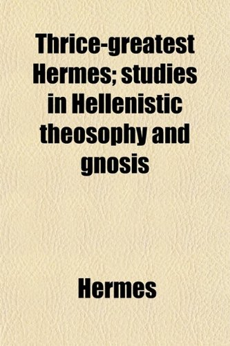 9780217406192: Thrice-Greatest Hermes (Volume 2); Sermons. Studies in Hellenistic Theosophy and Gnosis