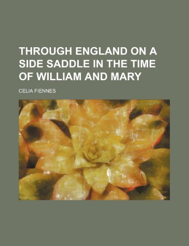 9780217406277: Through England on a Side Saddle in the Time of William and Mary