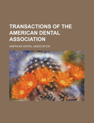 Transactions of the American Dental Association (9780217408400) by American Dental Association