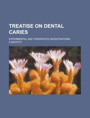 9780217411530: Treatise on Dental Caries; Experimental and Therapeutic Investigations