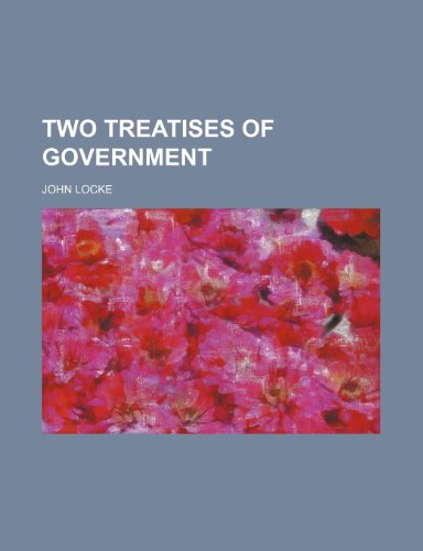 9780217412988: Two treatises of government