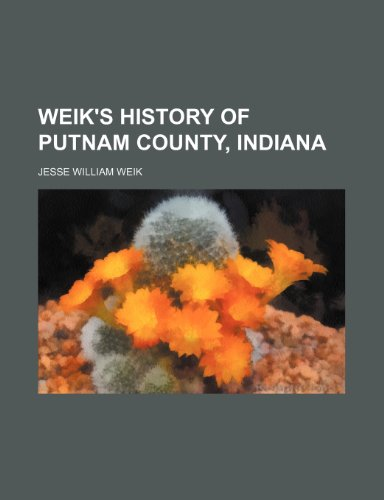 9780217419512: Weik's History of Putnam County, Indiana