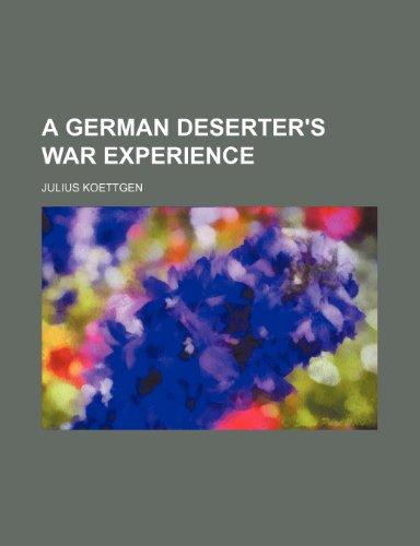 9780217423410: A German Deserter's War Experience
