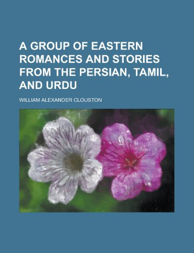 9780217423731: A Group of Eastern Romances and Stories from the Persian, Tamil, and Urdu (1889)