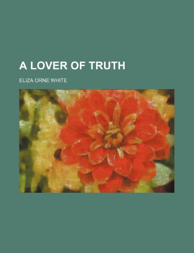 9780217425797: A lover of truth
