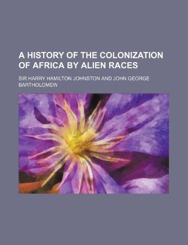 9780217426299: A History of the Colonization of Africa by Alien Races