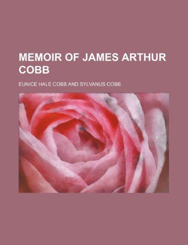 9780217427104: Memoir of James Arthur Cobb Memoir of James Arthur Cobb
