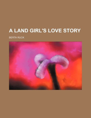 9780217427715: A Land Girl's Love Story