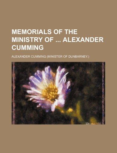 9780217430982: Memorials of the Ministry of Alexander Cumming