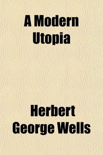 9780217432603: A Modern Utopia