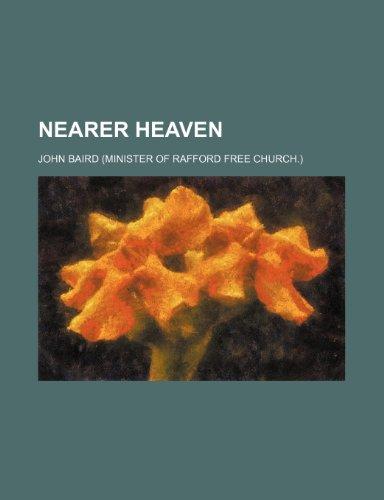 9780217434287: Nearer heaven