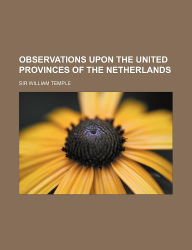 9780217437998: Observations Upon the United Provinces of the Netherlands