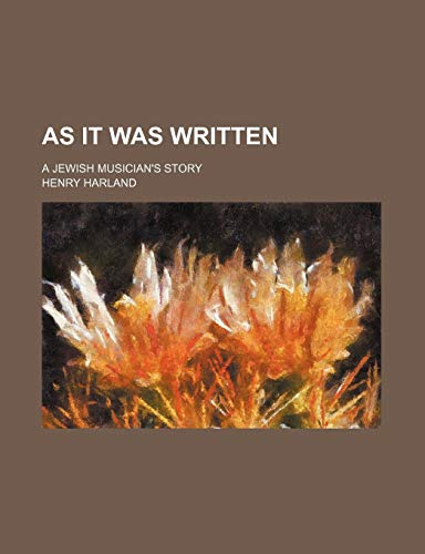 9780217440912: As It Was Written; A Jewish Musician's Story