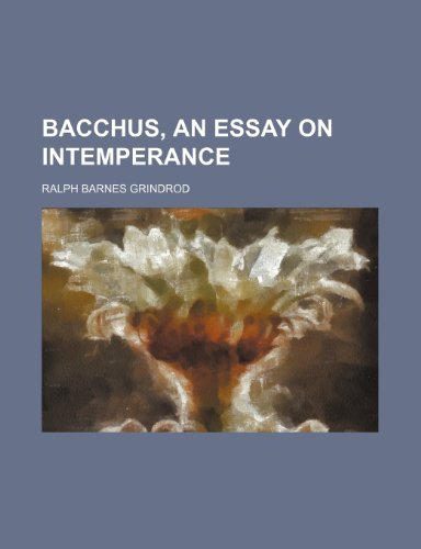 9780217442824: Bacchus, an essay on intemperance