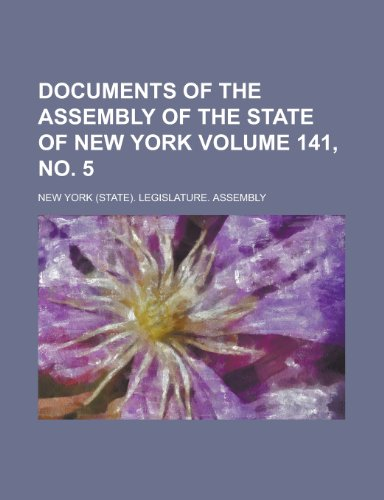 9780217444705: Documents of the Assembly of the State of New York Volume 141, no. 5
