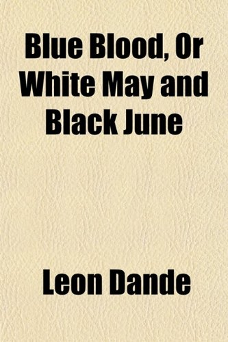 9780217446709: Blue Blood, or White May and Black June