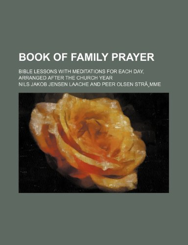 9780217448895: Book of Family Prayer; Bible Lessons With Meditations for Each Day, Arranged After the Church Year
