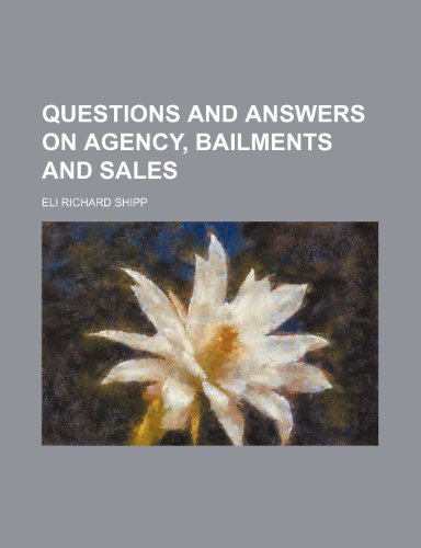 9780217450805: Questions and answers on agency, bailments and sales